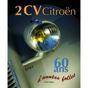 2cv CITROEN - 60 ans d'annees folles - 2eme edition