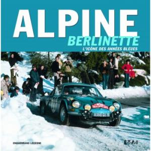 ALPINE Berlinette l'icone des annees bleues