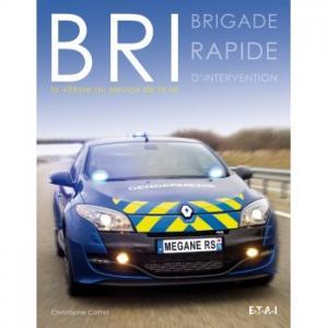 BRI, la vitesse au service de la loi