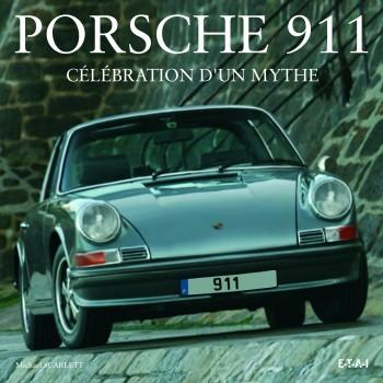 PORSCHE 911 - Celebration d'un mythe