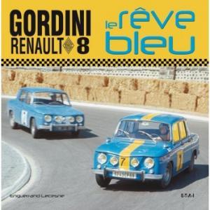 RENAULT 8 GORDINI - Le rêve bleu