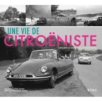 Une vie de Citroëniste - Histoires et anecdotes chevronnées